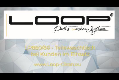 Loop LP-860/80 Teilewaschtisch bei Kunden im Einsatz eine kleine Galerie.